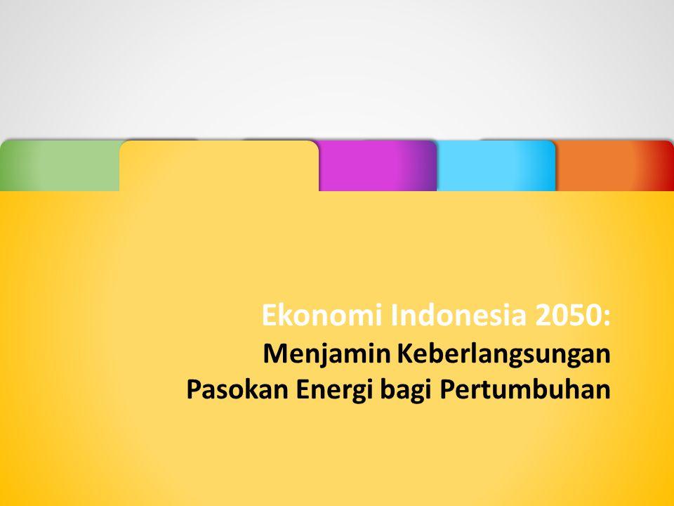 Ekonomi Indonesia 2050: Menjamin Keberlangsungan Pasokan Energi bagi Pertumbuhan