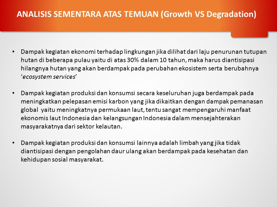 ANALISIS SEMENTARA ATAS TEMUAN (Growth VS Degradation)