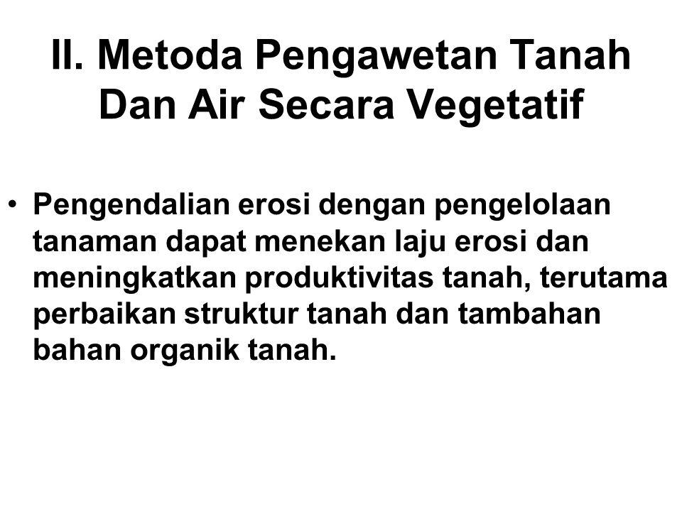 II. Metoda Pengawetan Tanah Dan Air Secara Vegetatif