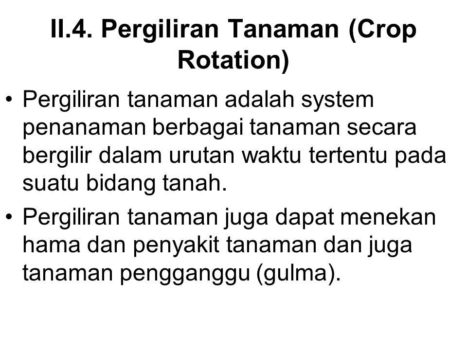II.4. Pergiliran Tanaman (Crop Rotation)