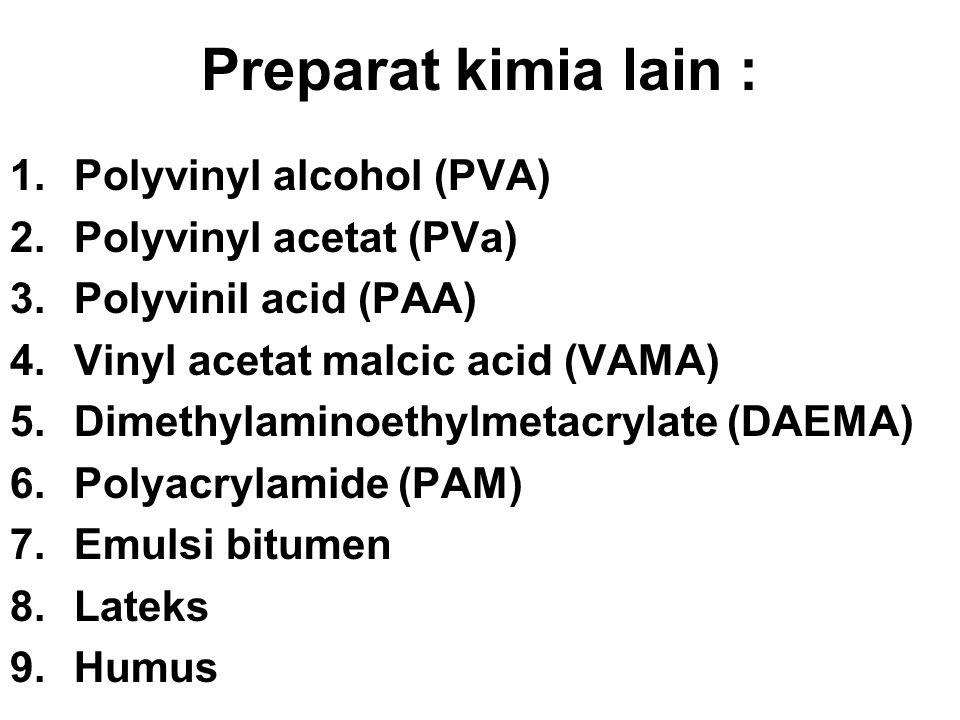Preparat kimia lain : Polyvinyl alcohol (PVA) Polyvinyl acetat (PVa)