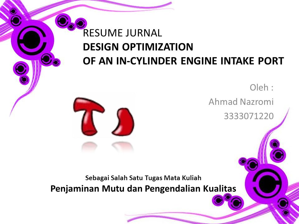RESUME JURNAL DESIGN OPTIMIZATION OF AN IN-CYLINDER ENGINE INTAKE PORT