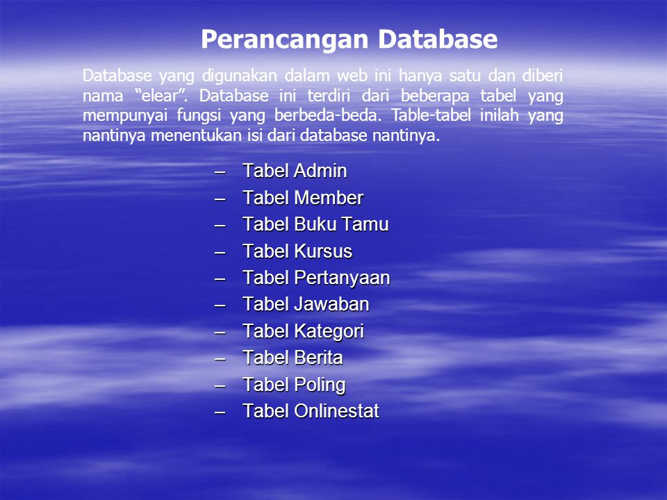 Tabel Admin Tabel Member Tabel Buku Tamu Tabel Kursus Tabel Pertanyaan