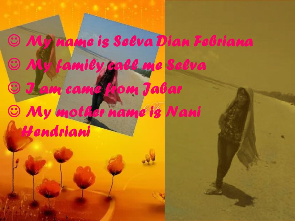 My name is Selva Dian Febriana