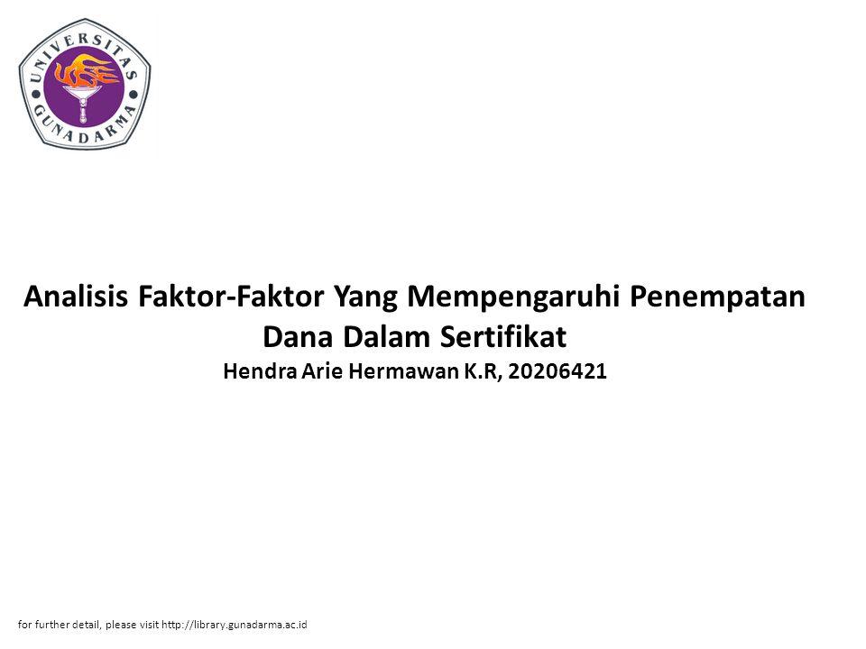 Analisis Faktor-Faktor Yang Mempengaruhi Penempatan Dana Dalam Sertifikat Hendra Arie Hermawan K.R, 20206421