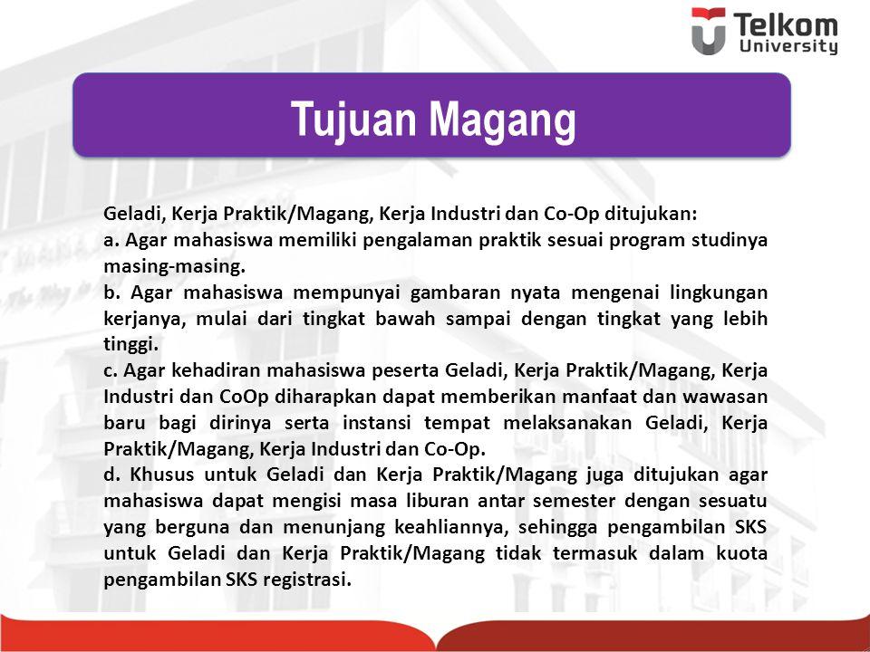 Tujuan Magang Geladi, Kerja Praktik/Magang, Kerja Industri dan Co-Op ditujukan:
