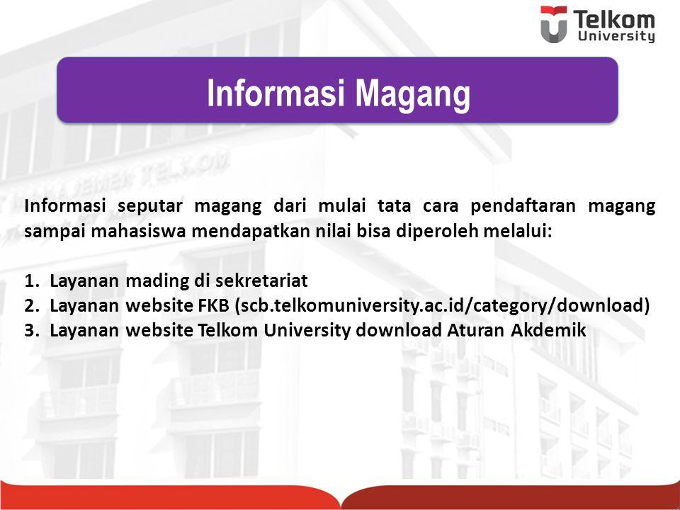 Informasi Magang Informasi seputar magang dari mulai tata cara pendaftaran magang sampai mahasiswa mendapatkan nilai bisa diperoleh melalui:
