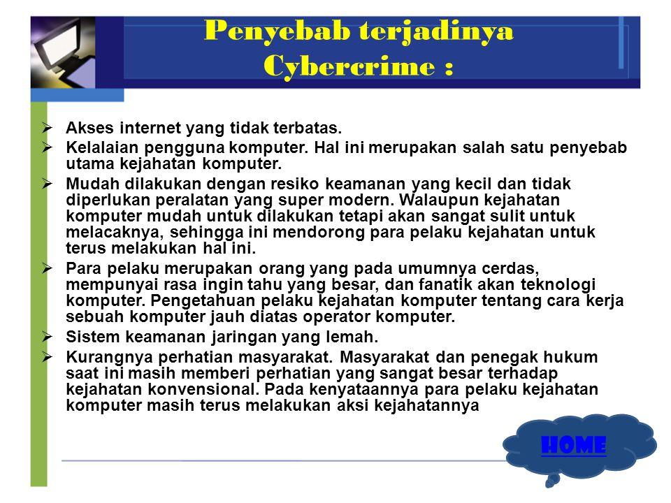 Penyebab terjadinya Cybercrime :