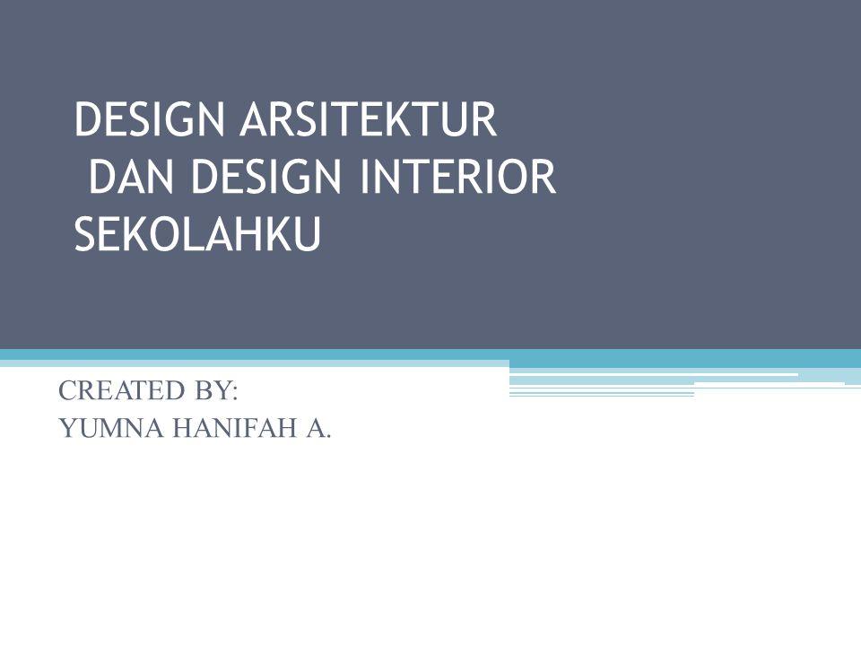 DESIGN ARSITEKTUR DAN DESIGN INTERIOR SEKOLAHKU