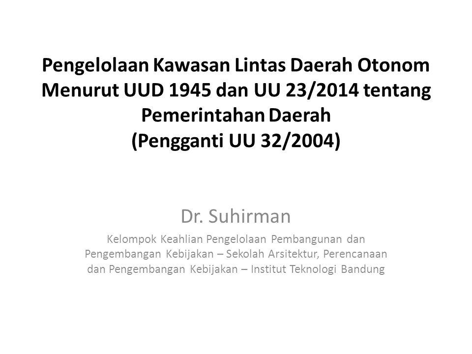 Pengelolaan Kawasan Lintas Daerah Otonom Menurut UUD 1945 dan UU 23/2014 tentang Pemerintahan Daerah (Pengganti UU 32/2004)