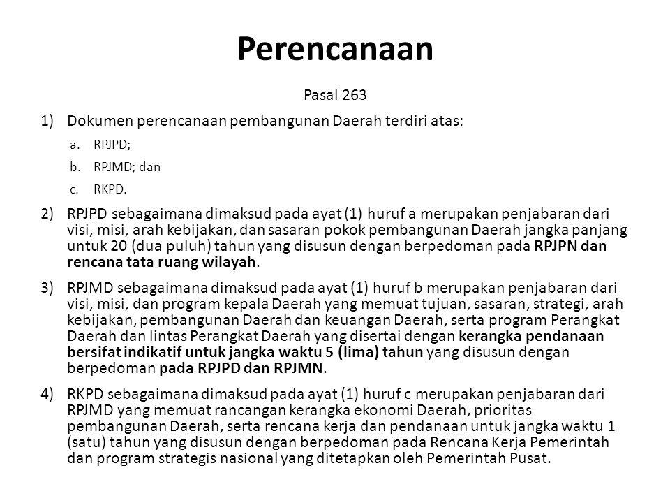 Perencanaan Pasal 263. Dokumen perencanaan pembangunan Daerah terdiri atas: RPJPD; RPJMD; dan. RKPD.