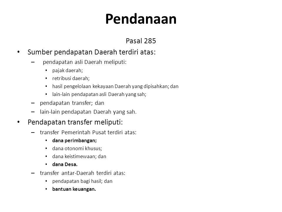 Pendanaan Pasal 285 Sumber pendapatan Daerah terdiri atas: