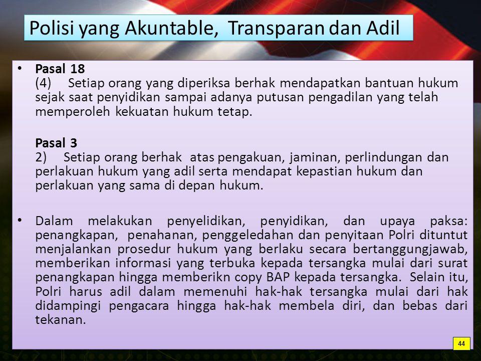 Polisi yang Akuntable, Transparan dan Adil