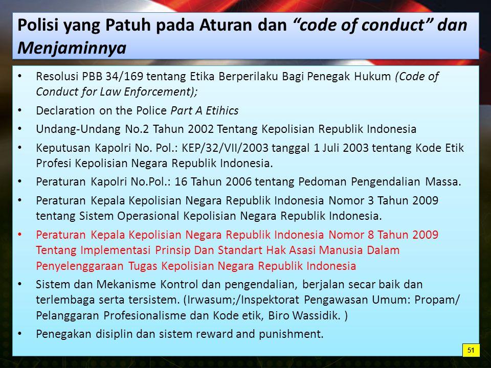 Polisi yang Patuh pada Aturan dan code of conduct dan Menjaminnya