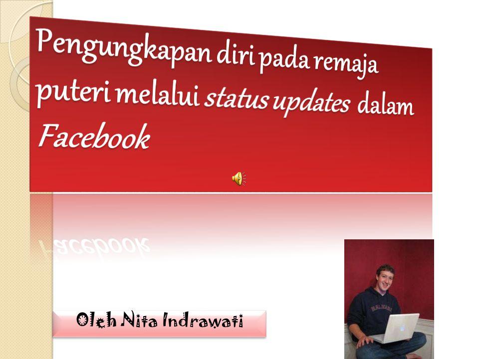 Pengungkapan diri pada remaja puteri melalui status updates dalam Facebook