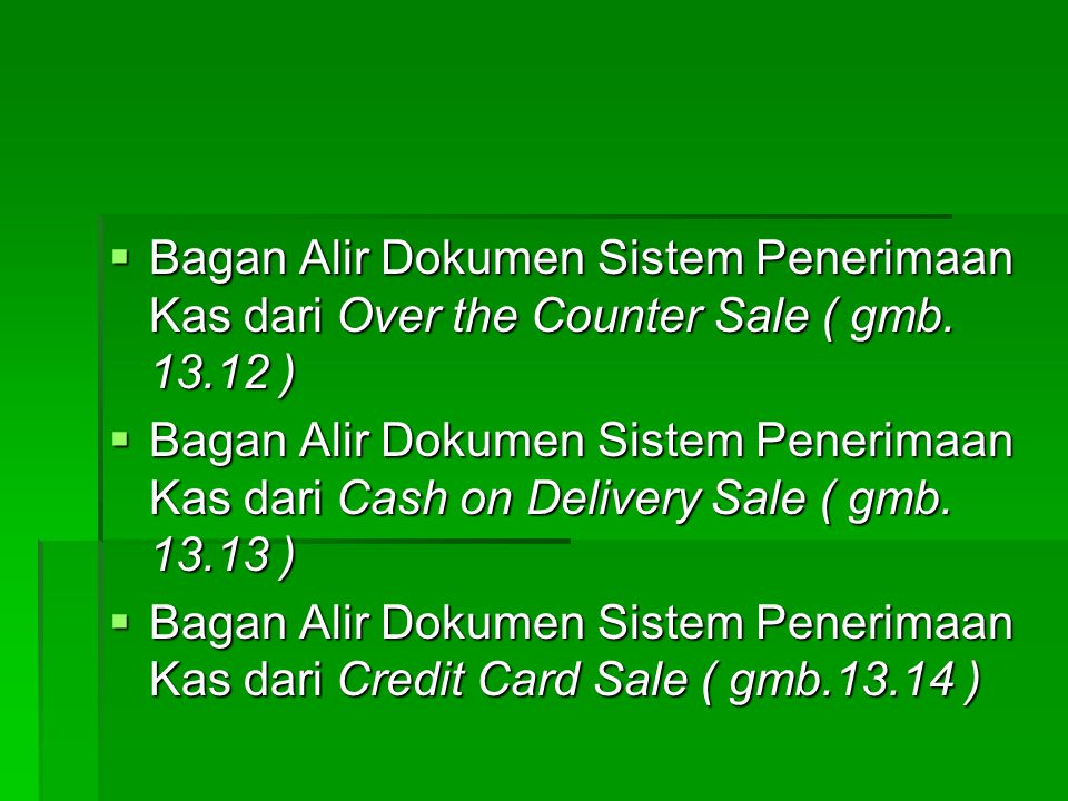 Bagan Alir Dokumen Sistem Penerimaan Kas dari Over the Counter Sale ( gmb. 13.12 )
