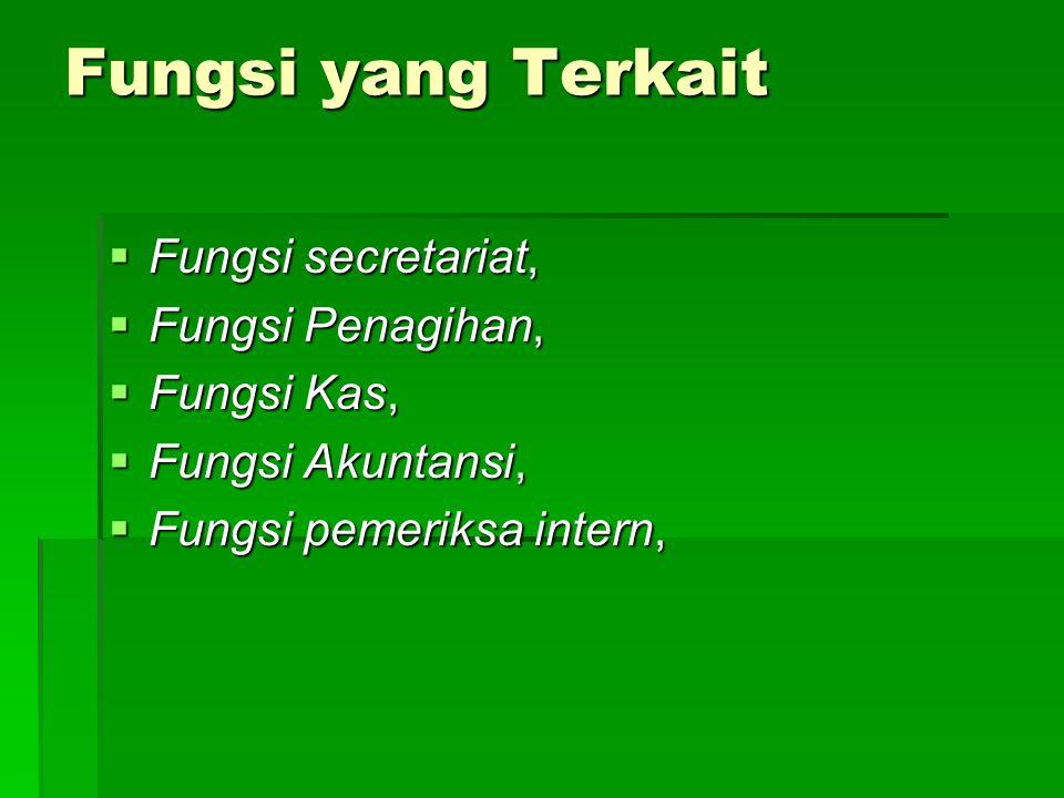 Fungsi yang Terkait Fungsi secretariat, Fungsi Penagihan, Fungsi Kas,