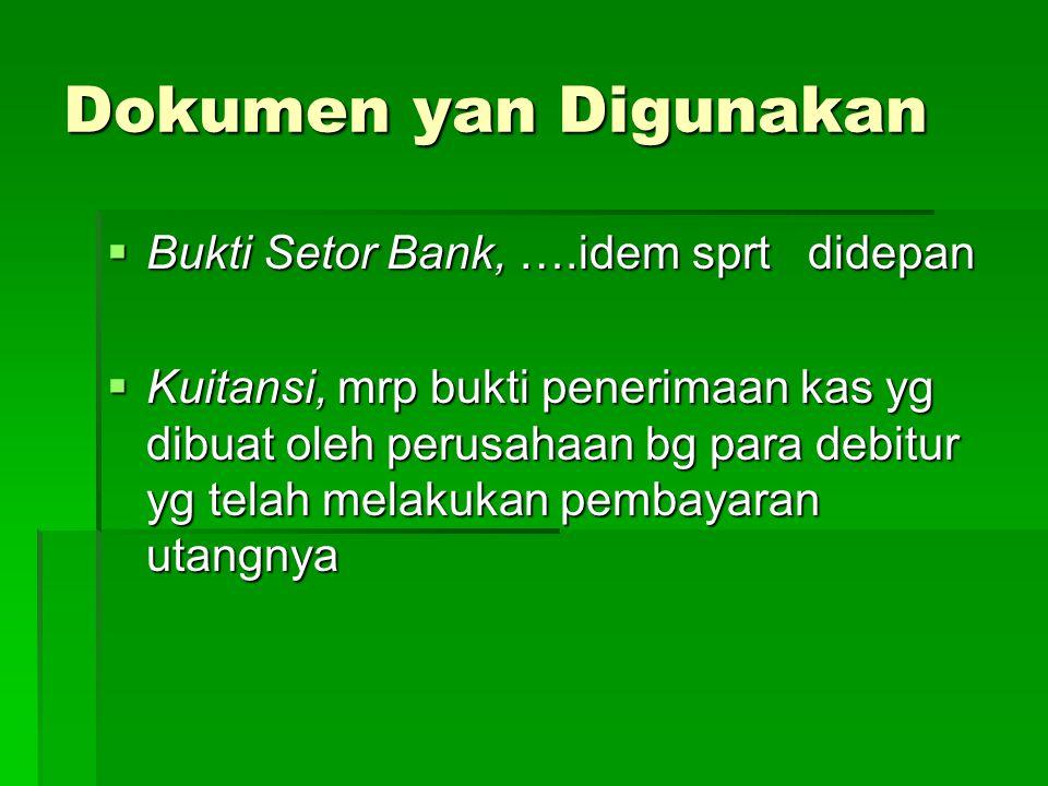 Dokumen yan Digunakan Bukti Setor Bank, ….idem sprt didepan