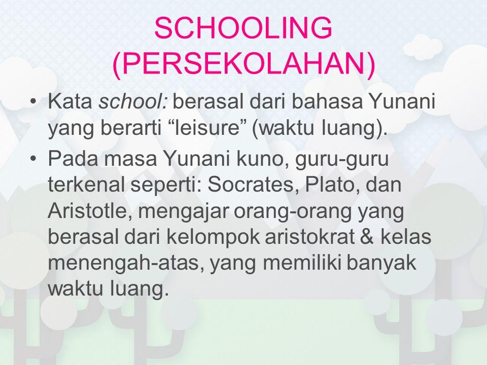 SCHOOLING (PERSEKOLAHAN)