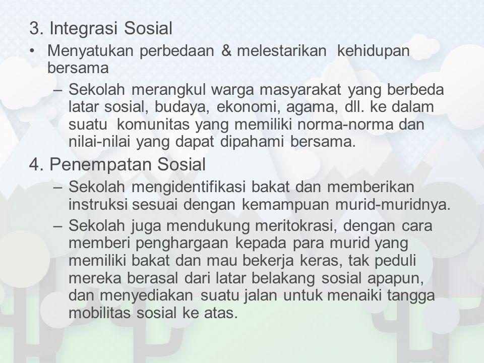 3. Integrasi Sosial 4. Penempatan Sosial