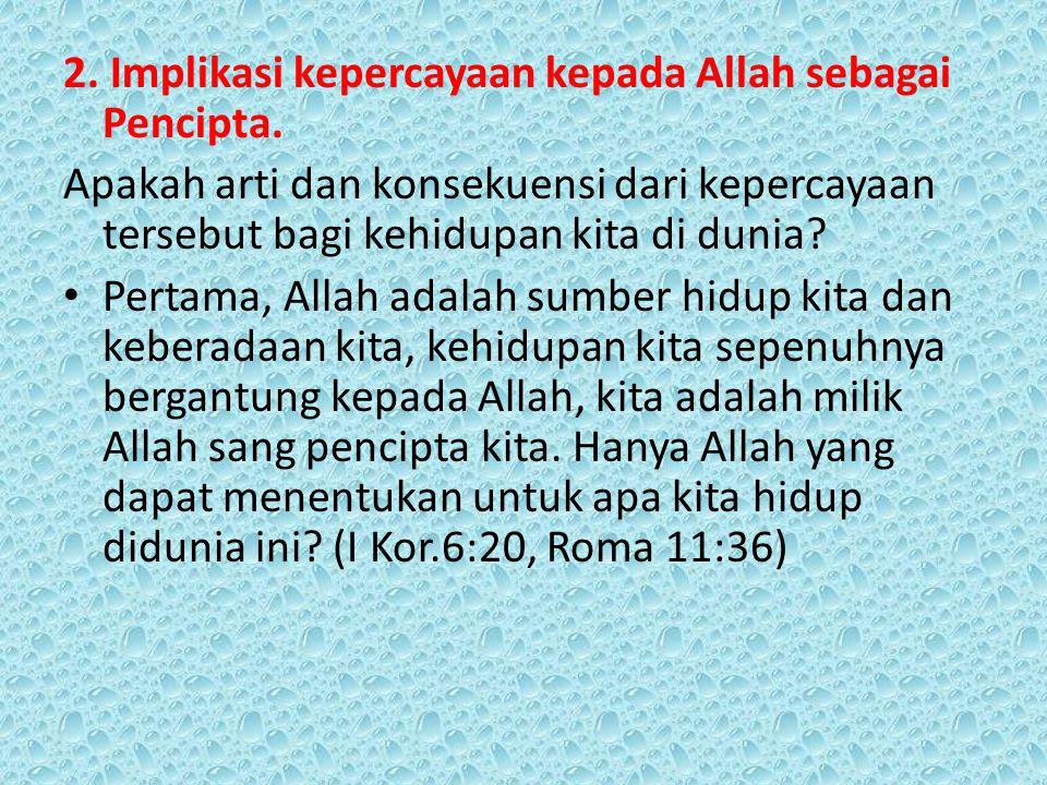 2. Implikasi kepercayaan kepada Allah sebagai Pencipta.