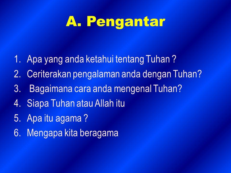 A. Pengantar Apa yang anda ketahui tentang Tuhan