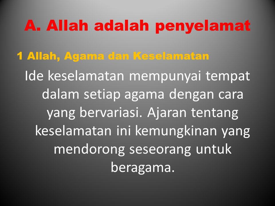 A. Allah adalah penyelamat