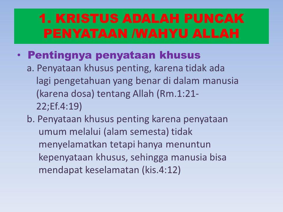 1. KRISTUS ADALAH PUNCAK PENYATAAN /WAHYU ALLAH