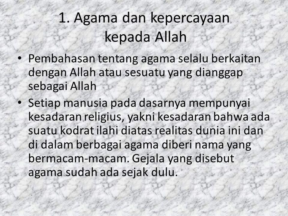 1. Agama dan kepercayaan kepada Allah