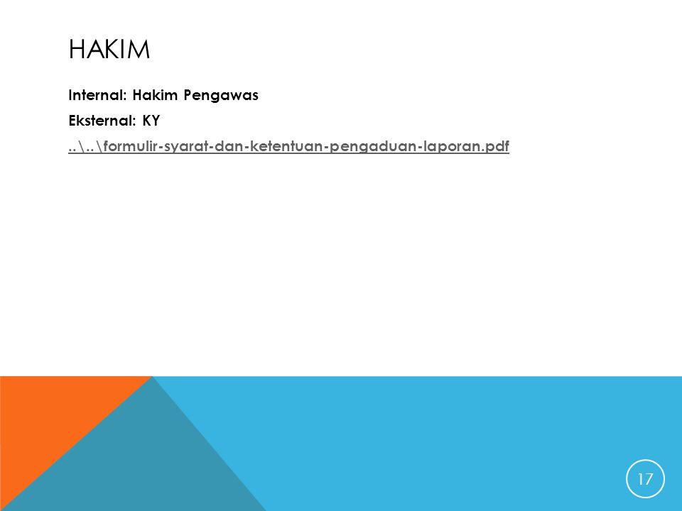 Hakim Internal: Hakim Pengawas Eksternal: KY ..\..\formulir-syarat-dan-ketentuan-pengaduan-laporan.pdf