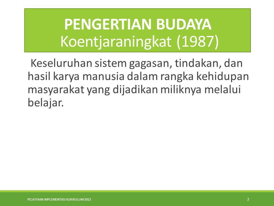 PENGERTIAN BUDAYA Koentjaraningkat (1987)