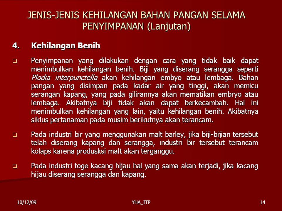 JENIS-JENIS KEHILANGAN BAHAN PANGAN SELAMA PENYIMPANAN (Lanjutan)