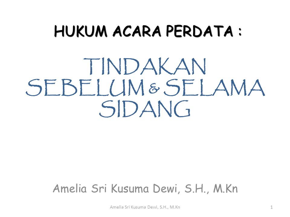 TINDAKAN SEBELUM & SELAMA SIDANG