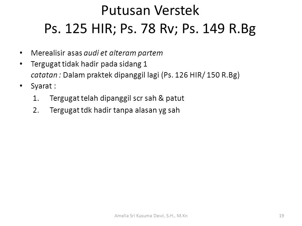 Putusan Verstek Ps. 125 HIR; Ps. 78 Rv; Ps. 149 R.Bg