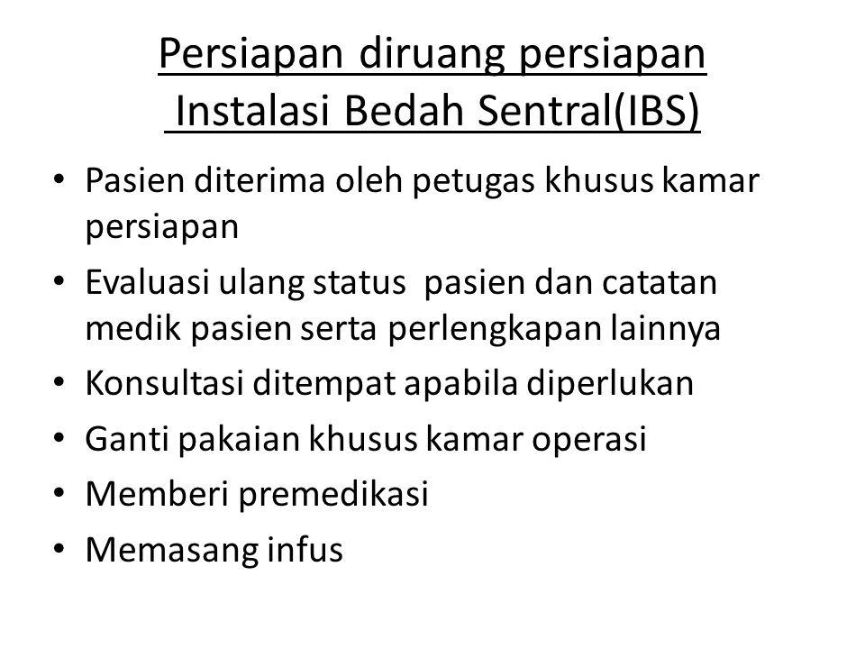 Persiapan diruang persiapan Instalasi Bedah Sentral(IBS)
