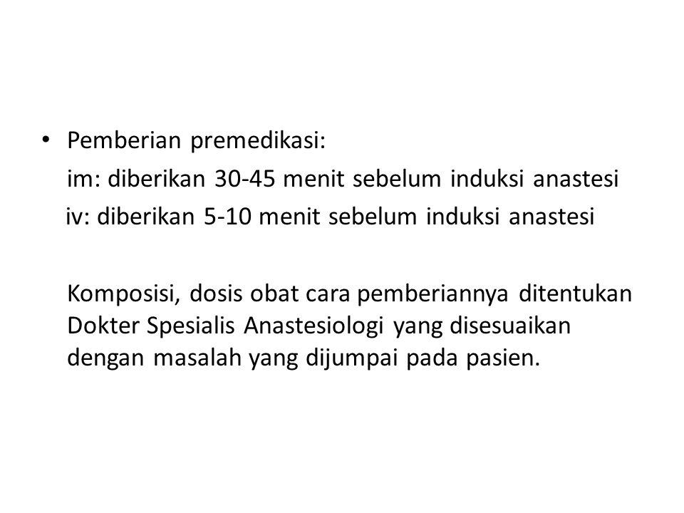 Pemberian premedikasi: