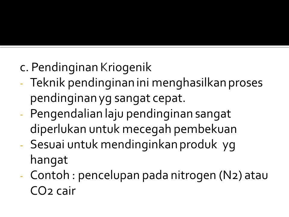 c. Pendinginan Kriogenik