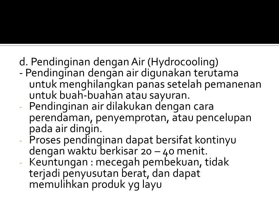 d. Pendinginan dengan Air (Hydrocooling)