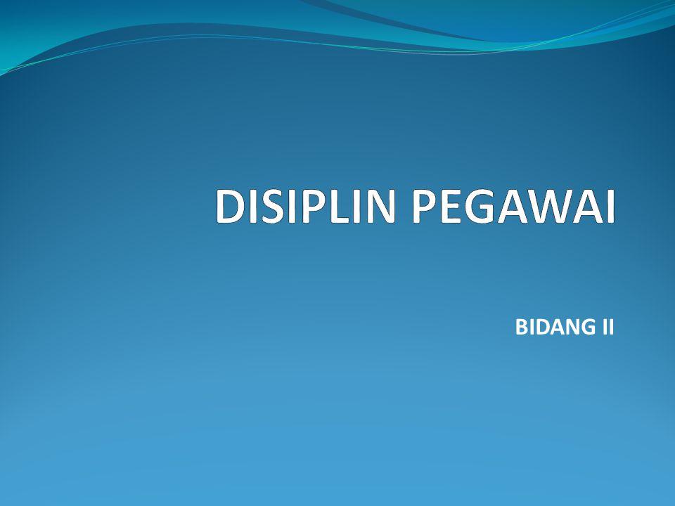 DISIPLIN PEGAWAI BIDANG II