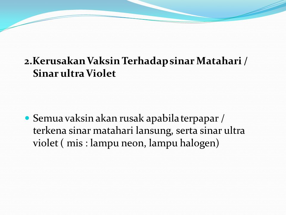 2.Kerusakan Vaksin Terhadap sinar Matahari / Sinar ultra Violet