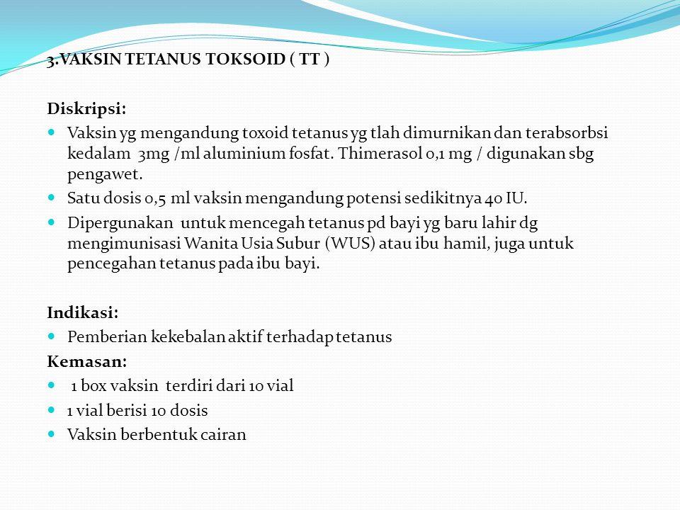 3.VAKSIN TETANUS TOKSOID ( TT )