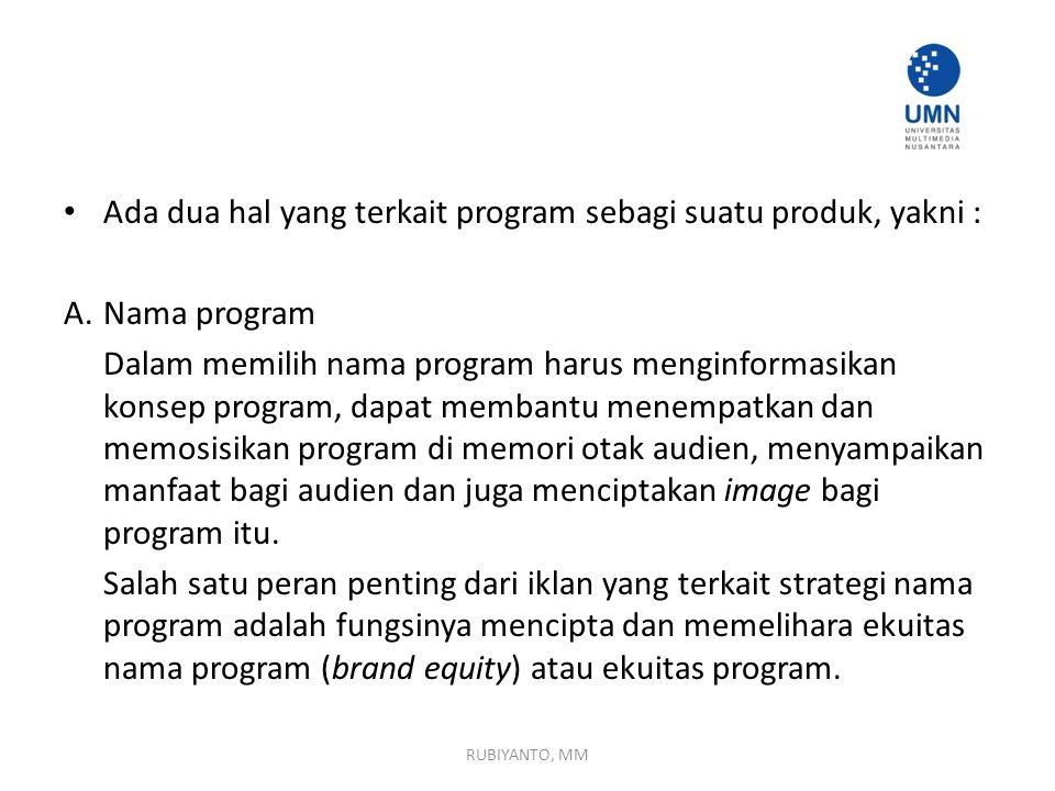 Ada dua hal yang terkait program sebagi suatu produk, yakni :