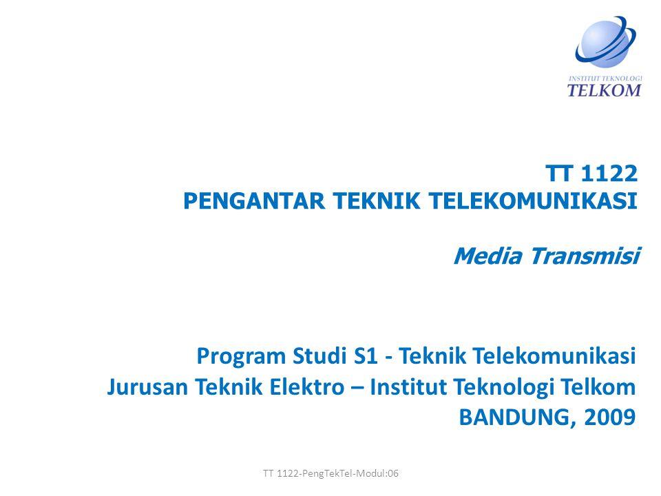 TT 1122 PENGANTAR TEKNIK TELEKOMUNIKASI Media Transmisi