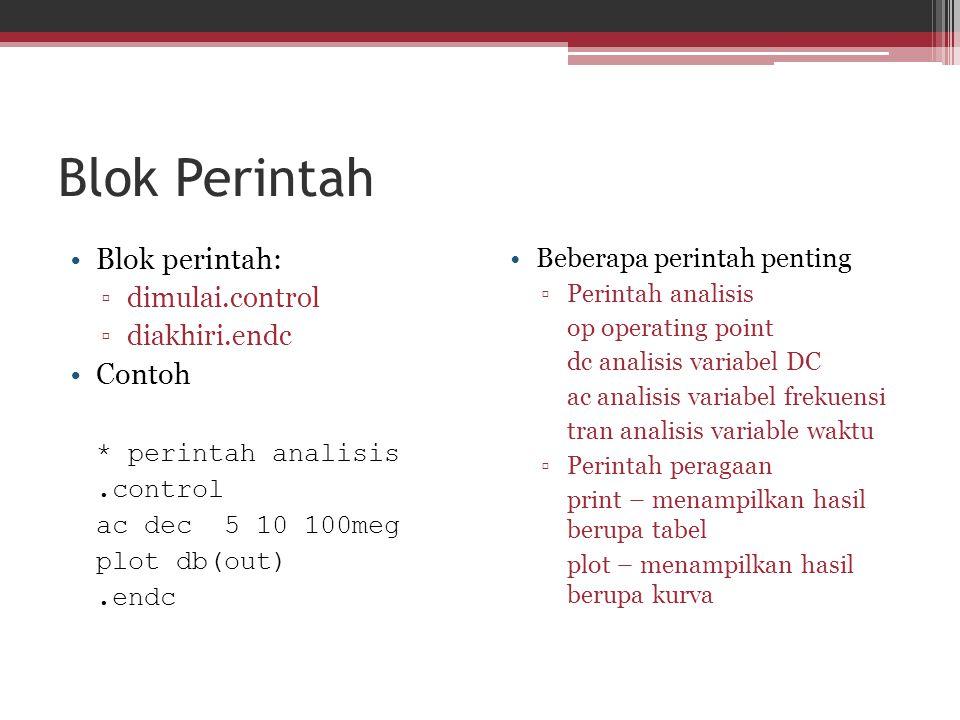 Blok Perintah Blok perintah: Contoh * perintah analisis