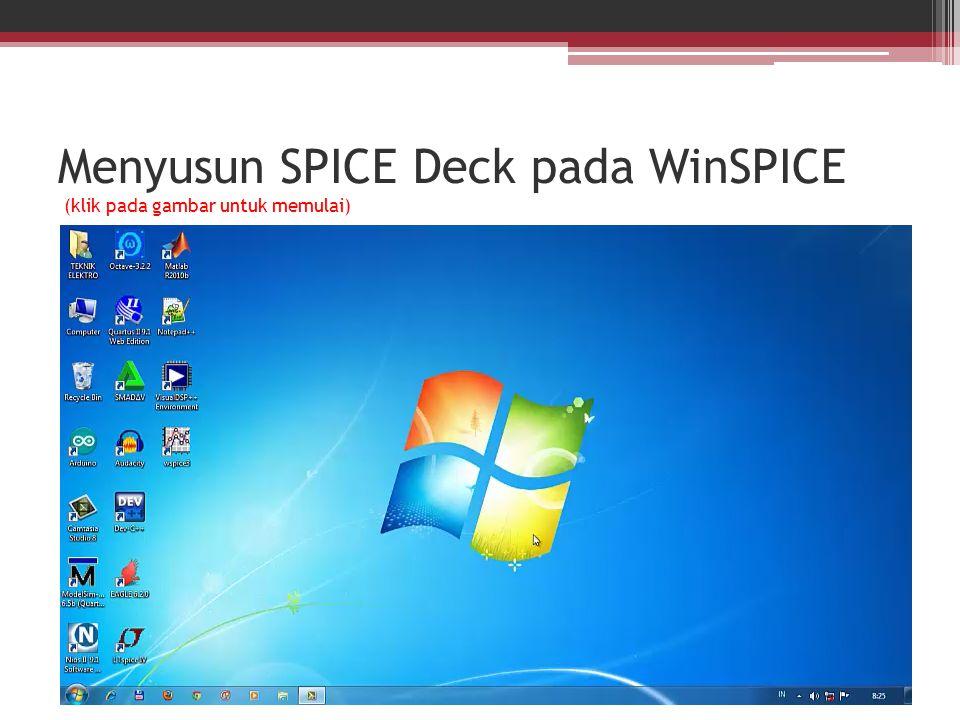 Menyusun SPICE Deck pada WinSPICE (klik pada gambar untuk memulai)