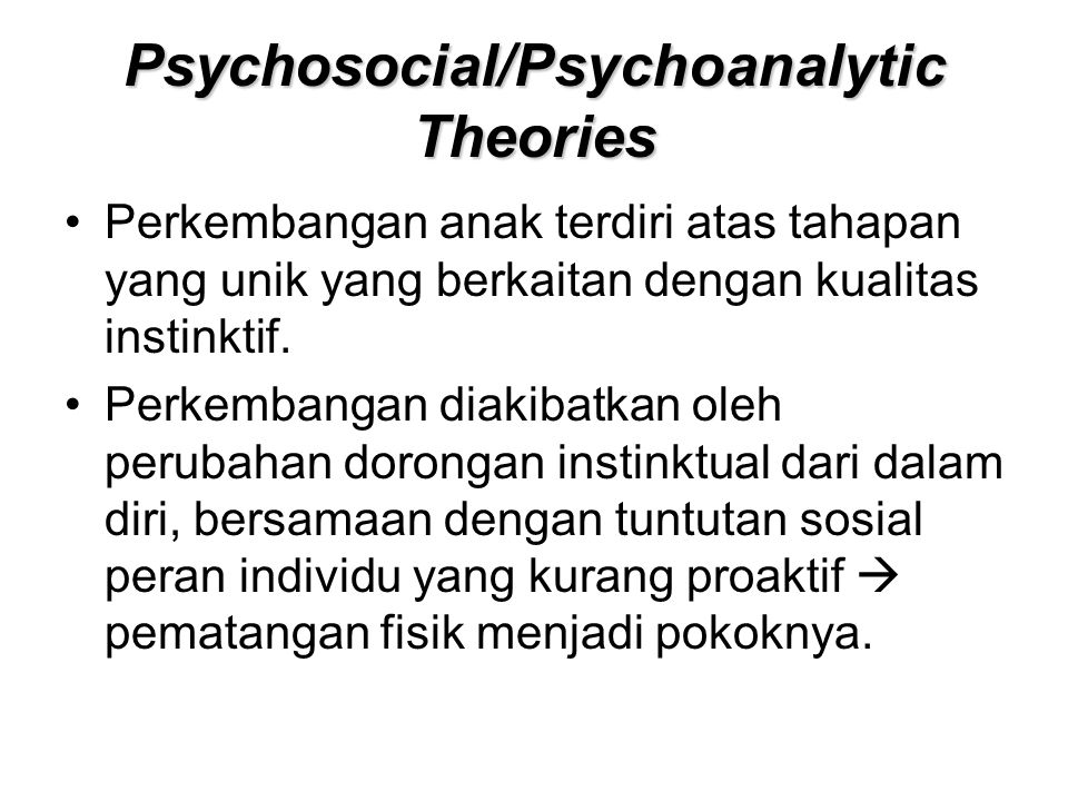 Psychosocial/Psychoanalytic Theories