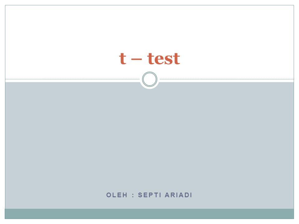 t – test http://alhada-fisip11.web.unair.ac.id Oleh : septi Ariadi