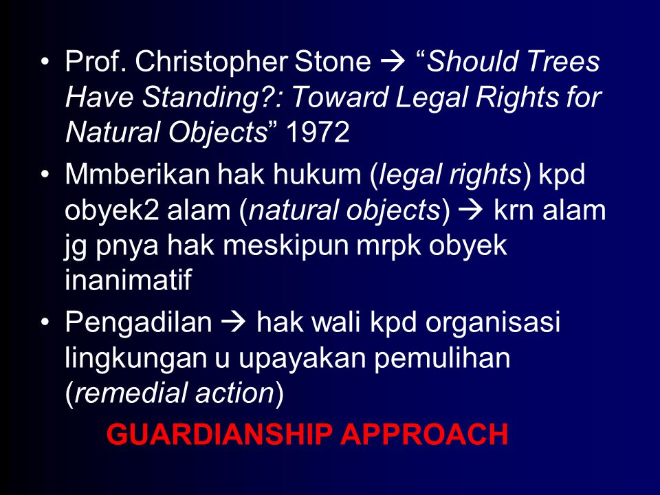 Prof. Christopher Stone  Should Trees Have Standing