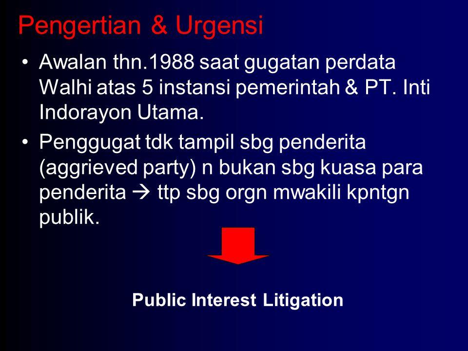 Pengertian & Urgensi Awalan thn.1988 saat gugatan perdata Walhi atas 5 instansi pemerintah & PT. Inti Indorayon Utama.