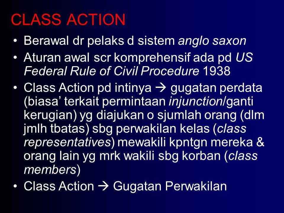 CLASS ACTION Berawal dr pelaks d sistem anglo saxon